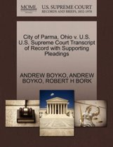 City of Parma, Ohio V. U.S. U.S. Supreme Court Transcript of Record with Supporting Pleadings