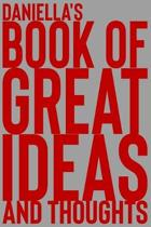 Daniella's Book of Great Ideas and Thoughts: 150 Page Dotted Grid and individually numbered page Notebook with Colour Softcover design. Book format: 6