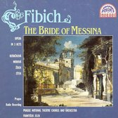 Fibich: The Bride of Messina