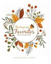Thanksgiving Favorites Blank Recipe Book