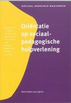 Sociaal agogisch basiswerk - Orientatie op sociaal-pedagogische hulpverlening