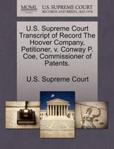 U.S. Supreme Court Transcript of Record the Hoover Company, Petitioner, V. Conway P. Coe, Commissioner of Patents.