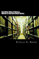 The Other Side of Silence: Murder in the Rare Book Library: A Detective Ginsburg Mystery