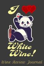 I Love White Wine! Wine Review Journal
