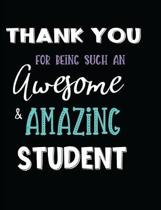 Thank You For Being Such An Awesome & Amazing Student