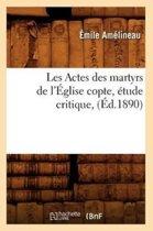 Les Actes Des Martyrs de l' glise Copte, tude Critique, ( d.1890)