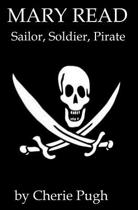 Mary Read - Sailor, Soldier, Pirate
