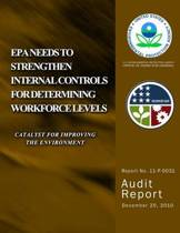 EPA Needs to Strengthen Internal Control for Determining Workforce Levels