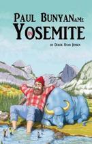 Paul Bunyan and Me in Yosemite