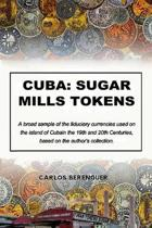 Cuba: SUGAR MILLS TOKENS: (B&W) A broad sample of the fiduciary currencies used on the island of Cuba in the 19th and 20th C