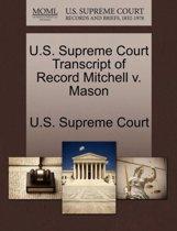 U.S. Supreme Court Transcript of Record Mitchell V. Mason