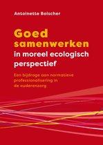 Goed samenwerken in moreel ecologisch perspectief