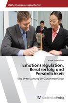Emotionsregulation, Berufserfolg Und Personlichkeit