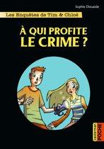 Les enquêtes de Tim et Chloé (Tome 1) - À qui profite le crime ?