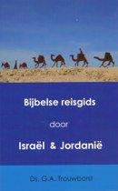 Boek cover Bijbelse reisgids door Israël en Jordanië van Trouwborst, G.A.