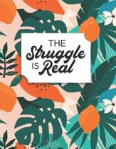 The Struggle Is Real: 2019-2020 Academic Planner Daily, Weekly & Monthly Planner Tropical Palm Leaves Designs for Students And Teachers
