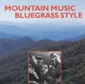 Mountain Music Bluegrass Style