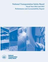 Ntsb Fiscal Year 2014 - 2013 Performance and Accountability Report