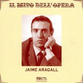 Il Mito Dell' Opera: Jaime Aragall