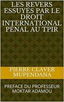 Les revers essuyés par le droit international pénal au TPIR