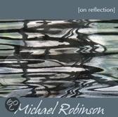 Michael Robinson - On Reflection