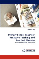 Primary School Teachers' Preactive Teaching and Practical Theories