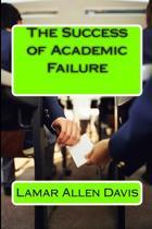 The Success of Academic Failure