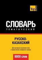 Russko-Kazakhskij Tematicheskij Slovar' - 9000 Slov - Kazakh Vocabulary for Russian Speakers
