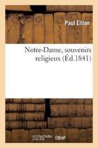 Notre-Dame, Souvenirs Religieux