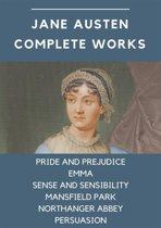 Jane Austen Complete Works: Pride and Prejudice, Emma, Sense and Sensibility, Mansfield Park, Northanger Abbey, Persuasion