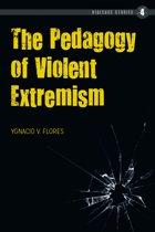The Pedagogy of Violent Extremism