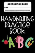 Composition Book Handwriting Practice Book ABC: Back To School, Handwriting Practice Workbook, Trace Alphabets & Words Activity, Primary Notebook Pape