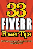 33 Fiverr Power Tips - Featuring Proven Ways to Boost Your Sales and Quit Your J
