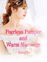 Peerless Pamper and Warm Marriage