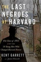 The Last Negroes at Harvard