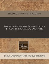 The History of the Parliament of England, from MDCLXI. (1688)