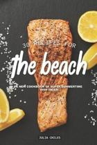30 Recipes for the Beach