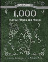 Unofficial 1,000 Magical Herbs and Fungi: Unofficial Encyclopedia of the Wizarding World - Volume 3