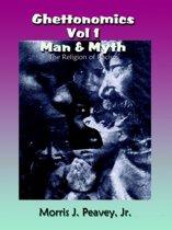 Ghettonomics Vol 1 Man & Myth