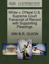 White V. O'Neal U.S. Supreme Court Transcript of Record with Supporting Pleadings