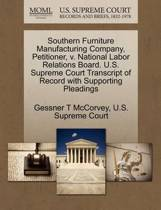 Southern Furniture Manufacturing Company, Petitioner, V. National Labor Relations Board. U.S. Supreme Court Transcript of Record with Supporting Pleadings