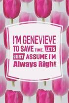 I'm Genevieve to Save Time, Let's Just Assume I'm Always Right