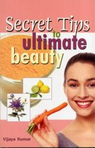 Secret Tips to Ultimate Beauty
