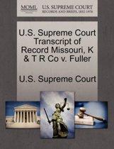 U.S. Supreme Court Transcript of Record Missouri, K & T R Co V. Fuller