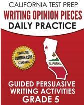 California Test Prep Writing Opinion Pieces Daily Practice Grade 5