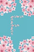 F Monogram Letter F Cherry Blossoms Journal Notebook