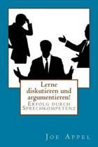 Lerne Diskutieren Und Argumentieren!
