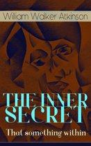 THE INNER SECRET - That something within