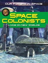 Space Colonists - Our Future in Space