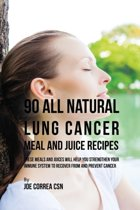 90 All Natural Lung Cancer Meal and Juic